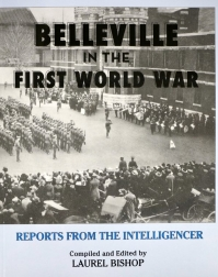 Belleville in the First World War: Reports from the Intelligencer